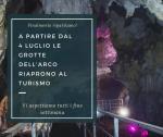 Riapertura Grotte dell'Arco